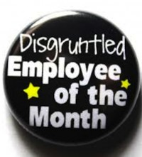 disgrunteled employee of the month
